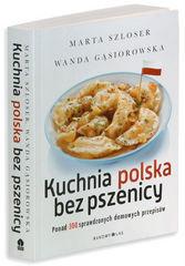 """Moja książka """"Kuchnia polska bez pszenicy"""" (premiera 8 października)"""