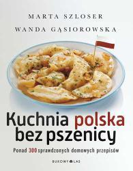 """Moja książka """"Kuchnia polska bez pszenicy"""" (premiera 8 października 2014 r.)"""